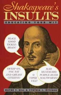 Shakespeare's Insults By Shakespeare, William/ Hill, Wayne F./ Ottchen, Cynthia J.